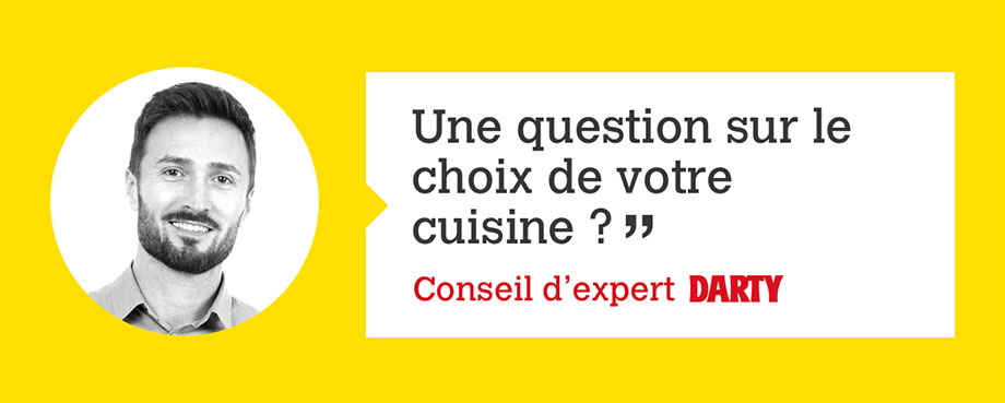 Une question sur le choix de votre cuisine ?